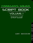 FINNEGAN'S SQUAD SCRIPT BOOK 1 - CLICK TO PURCHASE