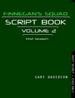FINNEGAN'S SQUAD SCRIPT BOOK 2 - CLICK TO PURCHASE