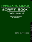 FINNEGAN'S SQUAD SCRIPT BOOK 3 - CLICK TO PURCHASE