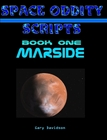 SPACE ODDITY SCRIPT BOOK 1 - MARSIDE - CLICK TO PURCHASE