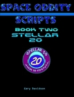 SPACE ODDITY SCRIPT BOOK 2 - STELLAR 20 - CLICK TO PURCHASE