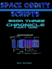 SPACE ODDITY SCRIPT BOOK 3 - CHRONICLE - CLICK TO PURCHASE