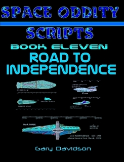SPACE ODDITY SCRIPTS: Book 11 - ROAD TO INDEPENDENCE - CLICK TO PURCHASE