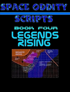 SPACE ODDITY SCRIPT BOOK 4 - LEGENDS RISING - CLICK TO PURCHASE